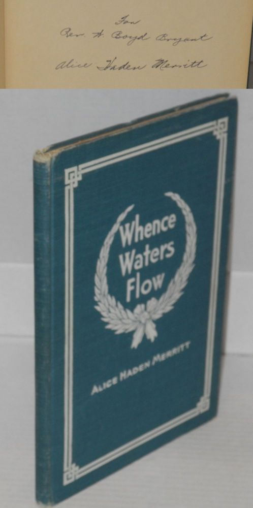 "Whence waters flow; poems for all ages ""from old Virginia"" Alice Haden Merritt."
