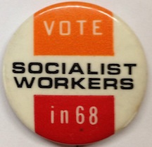 Vote Socialist Workers in 68 [pinback button]. Socialist Workers Party.