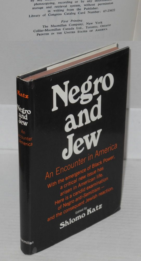 Negro and Jew; an encounter in America, a symposium compiled by Midstream magazine. Shlomo Katz, ed.