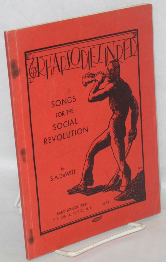 Rhapsodies in red; songs for the social revolution. Samuel A. DeWitt.