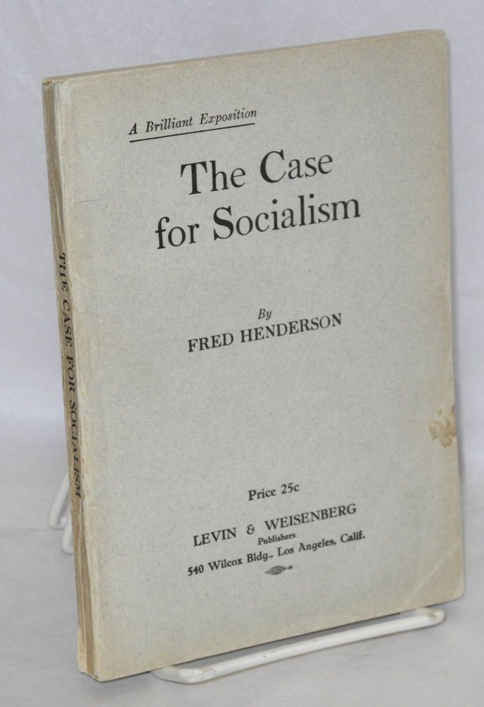 The case for socialism. Fred Henderson.