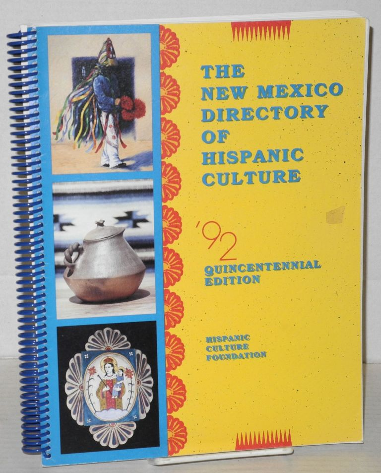 New Mexico directory of Hispanic culture; 1992 Quincentennial edition, Hispanic Culture Foundation. Lenore Lee Lucero Miner, compilers Carol Guzman.