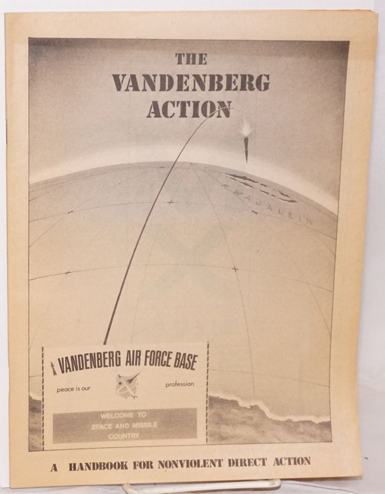 The Vandenberg action. A handbook for nonviolent direct action. Livermore Action Group.