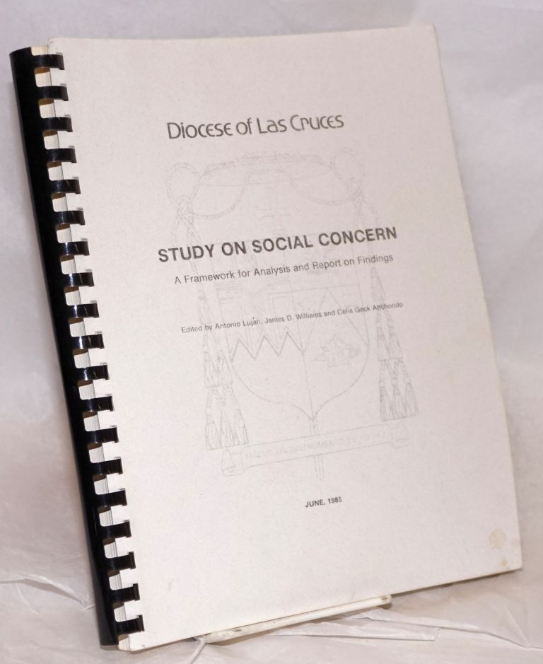 Study on social concern; a framework for analysis and report on findings. Antonio Luján, James D. Williams, eds Celia Geck Anchondo.