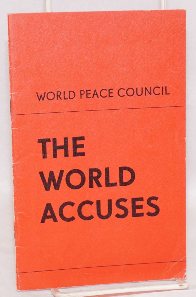 The world accuses. World Peace Council.