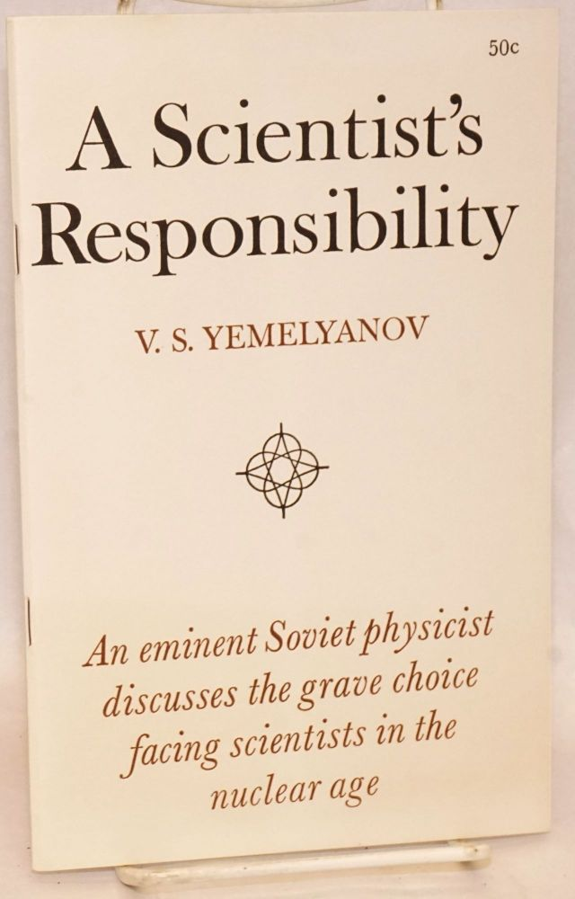 A scientist's responsibility. An eminent Soviet physicist discusses the grave choice facing scientists in the nuclear age. V. S. Yemelyanov.