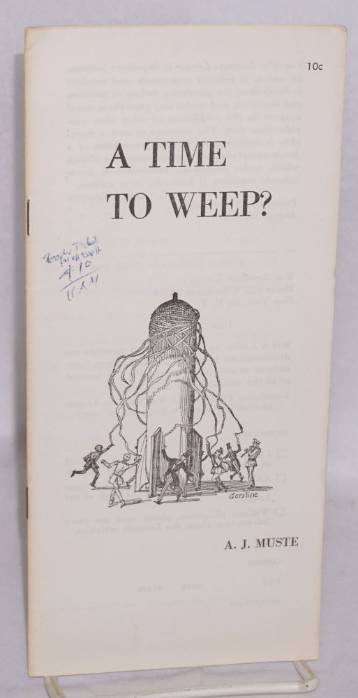 A time to weep? A. J. Muste.