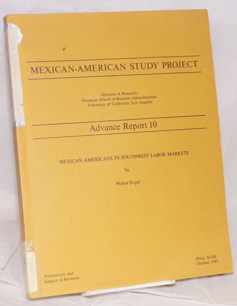 Mexican Americans in Southwest labor markets. Walter Fogel.