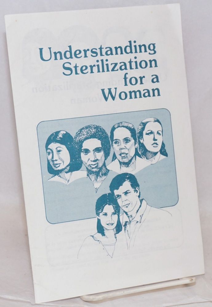 Understanding Sterilization for a Woman. California State Department of Health Services.