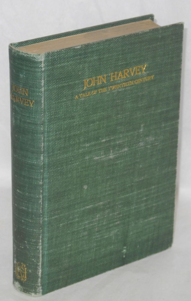 John Harvey; a tale of the twentieth century by Anon Moore [pseud.]. James M. Galloway.