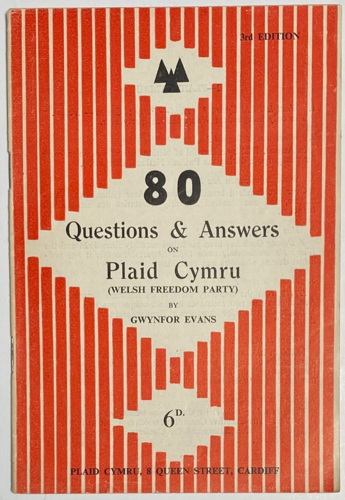 80 questions and answers on Plaid Cymru (Welsh Freedom Party). 3rd edition. Gwynfor Evans.