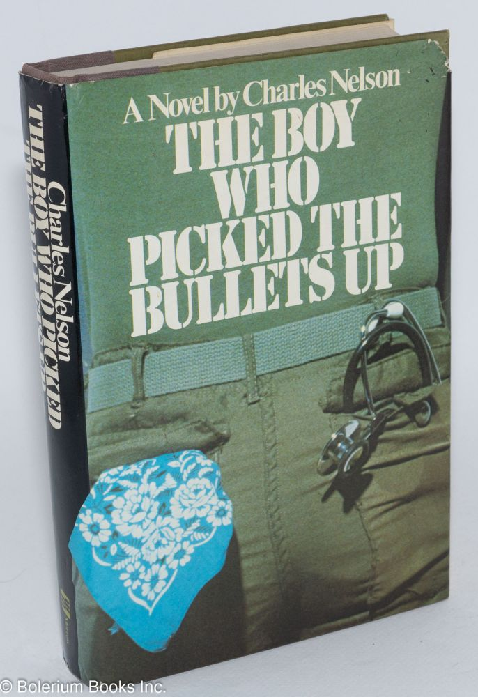 The boy who picked the bullets up. Charles Nelson.