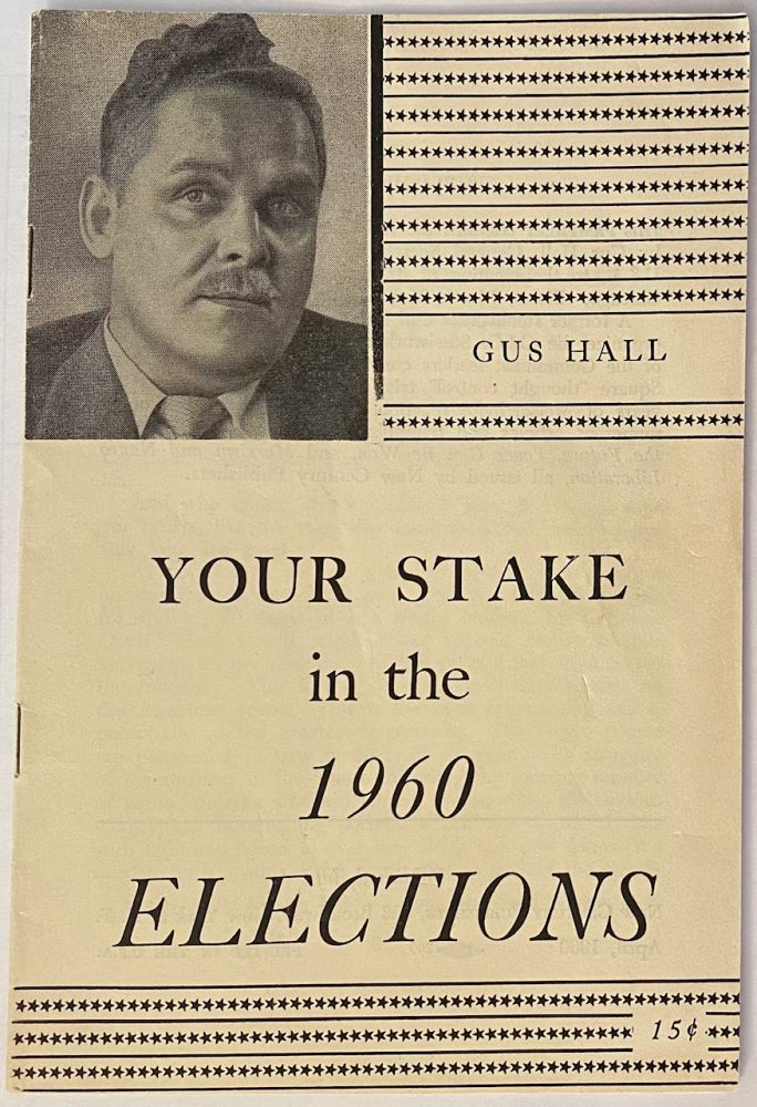 Your stake in the 1960 elections. Gus Hall.