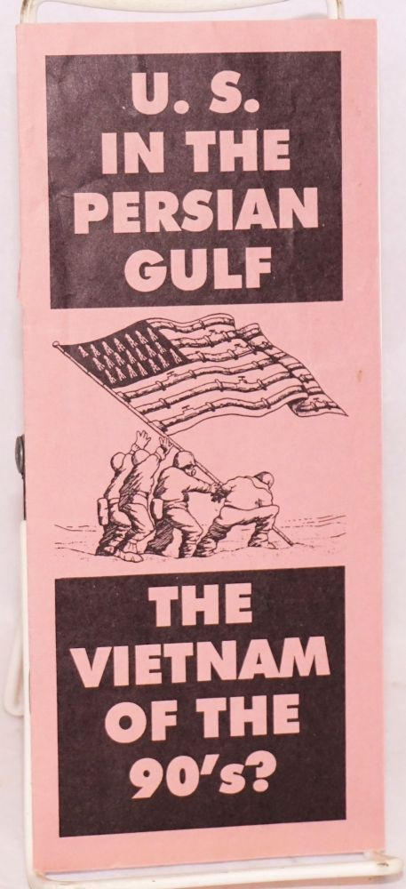 US in the Persian Gulf: the Vietnam of the 90's? Jon Weisberger.