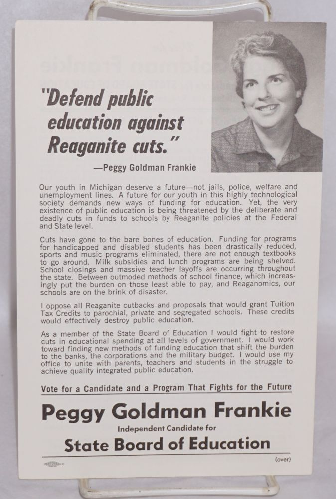 Vote for Peggy Goldman Frankie, independent candidate for State Board of Education. Defeat the Reaganites in 1982. Peggy Goldman Frankie.