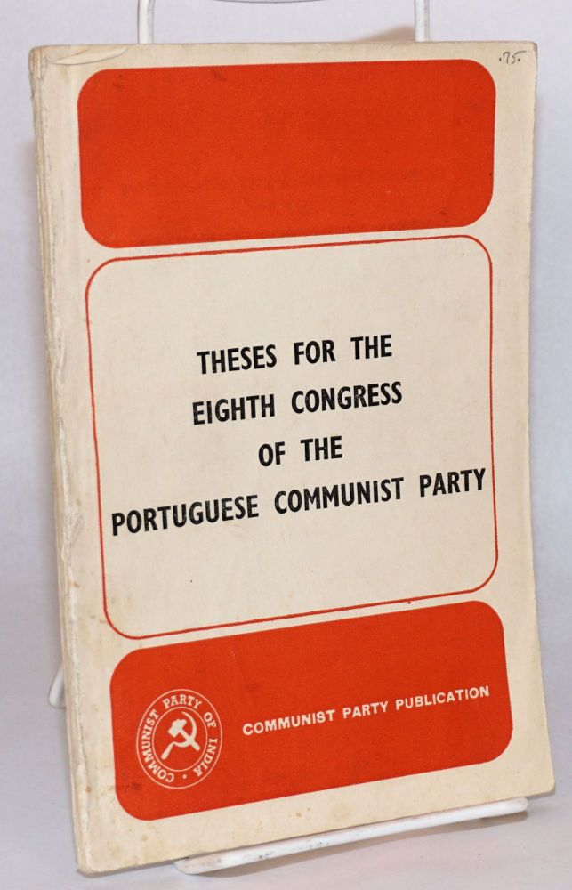 Theses for the eighth congress of the Portuguese Communist Party. Portuguese Communist Party.