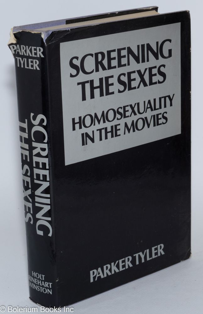 Screening the sexes; homosexuality in the movies. Parker Tyler.