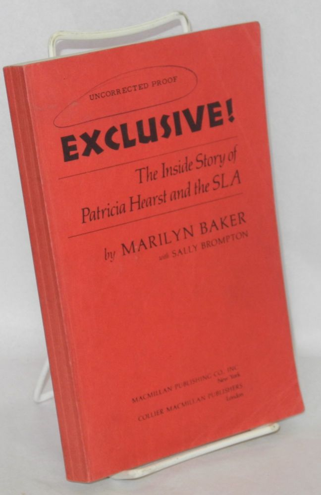 Exclusive! The inside story of Patricia Hearst and the SLA. With Sally Brompton. Uncorrected proof. Marilyn Baker.