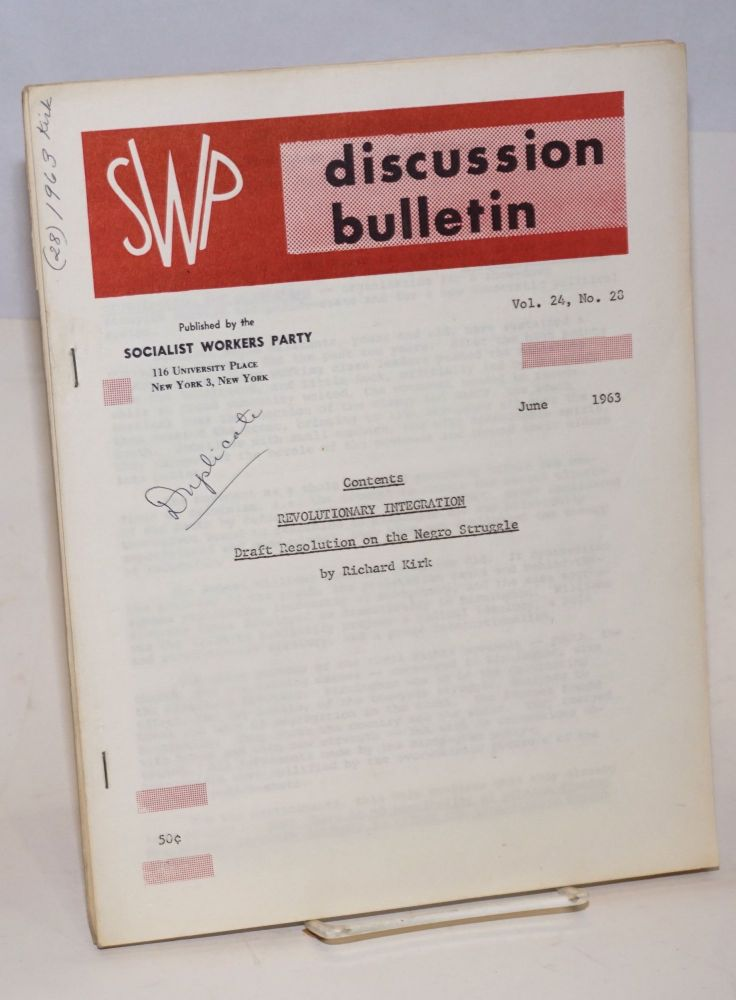Revolutionary Integration: Draft resolution on the Negro struggle. SWP discussion bulletin, vol. 24, no. 28 (June 1963). Socialist Workers Party.