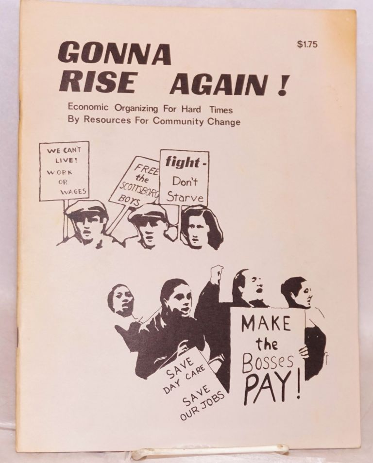 Gonna Rise Again! Economic Organizing for Hard Times. Resources for Community Change.