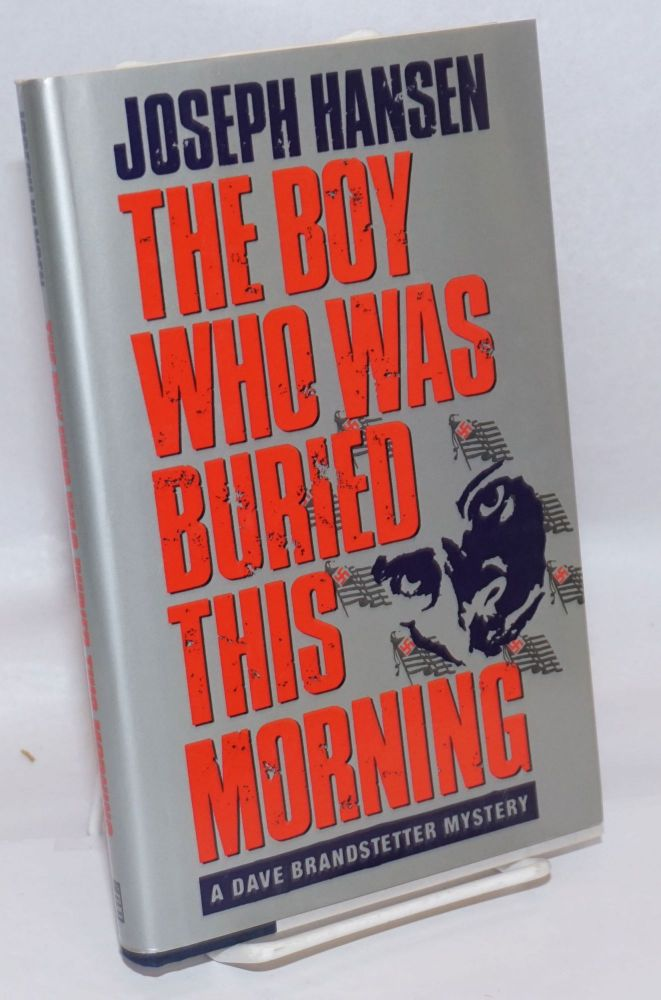 The boy who was buried this morning; a Dave Brandstetter mystery. Joseph Hansen.