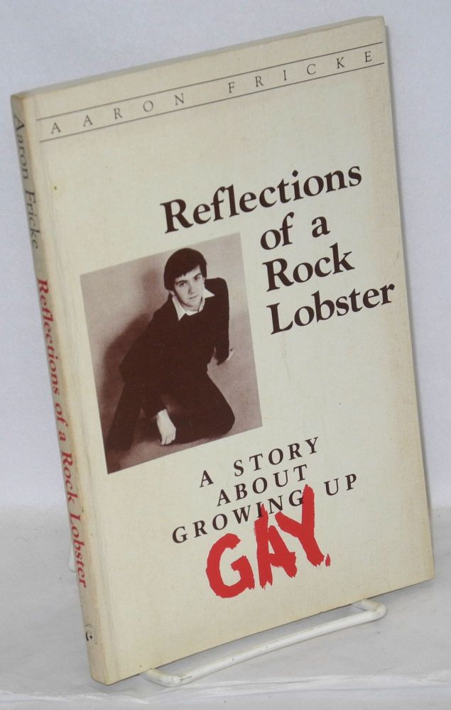 Reflections of a rock lobster; a story about growing up gay. Aaron Fricke.
