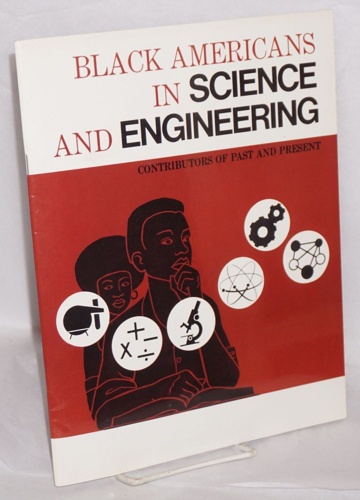 Black Americans in science and engineering; contributors of past and present. Eugene Winslow, ed.