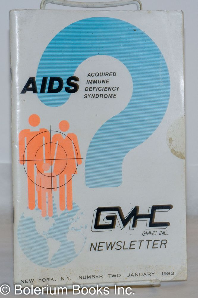 GMHC the newsletter of the Gay Men's Health Crisis, Inc. #2, January 1983: AIDS; Acquired Immune Deficiency Syndrome. Larry Kramer, MD Lawrence Mass, Dr. Ken Wein, MD, Roger W. Enlow.