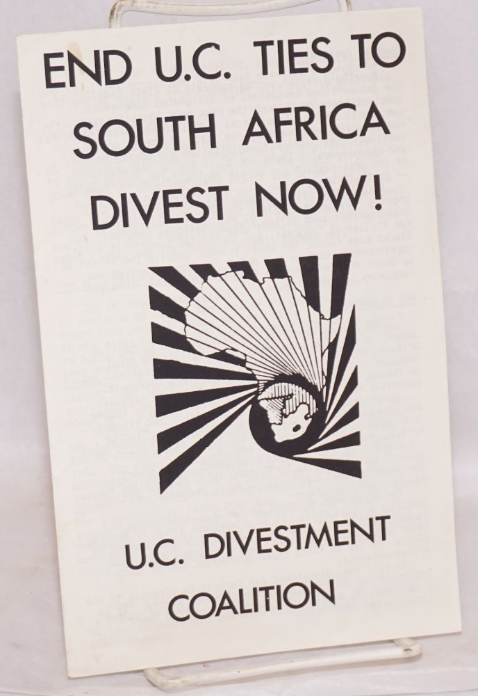 End US ties to South Africa. Divest now! U. C. Divestment Coalition.