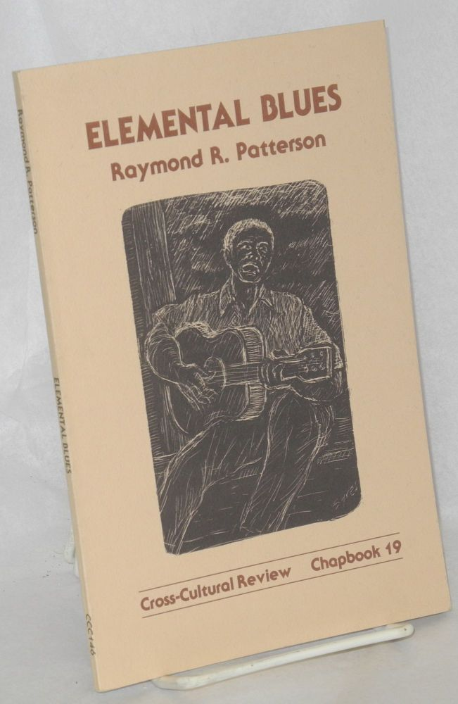 Elemental blues: poems 1981-82. Raymond R. Patterson, , Lawrence F. Sykes.