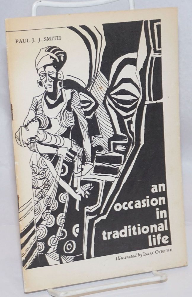 An occasion in traditional life; illustrated by Isaac Othene. Paul J. J. Smith.