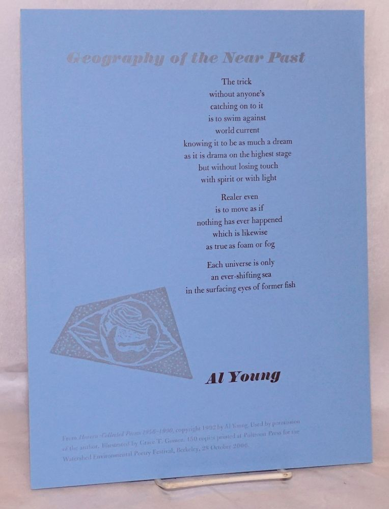 Geography of the near past; from Heaven:collected poems 1956-1990; broadside. Al Young, Grace T. Gomez.