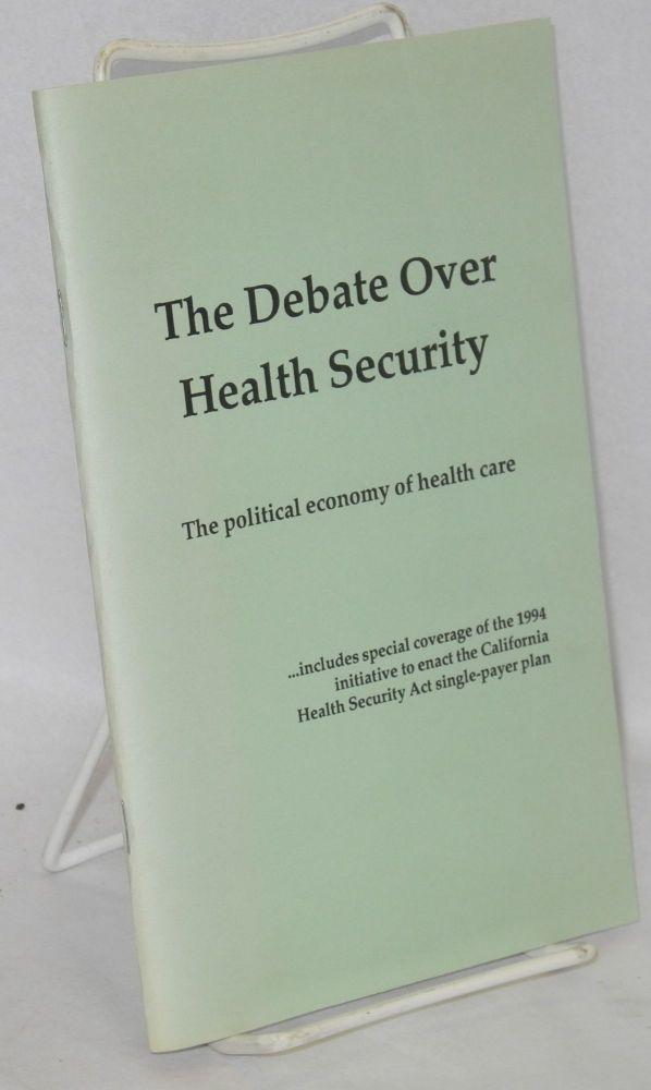 The debate over health security: the political economy of health care. Charles Andrews.