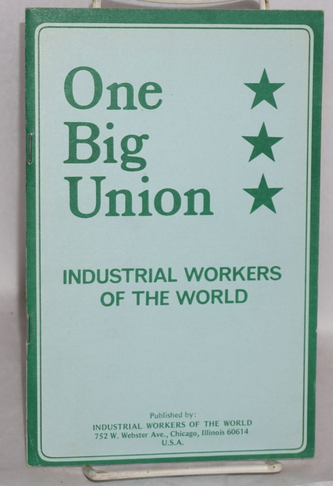 One big union of the Industrial Workers of the World. Seventh revised edition. Industrial Workers of the World.