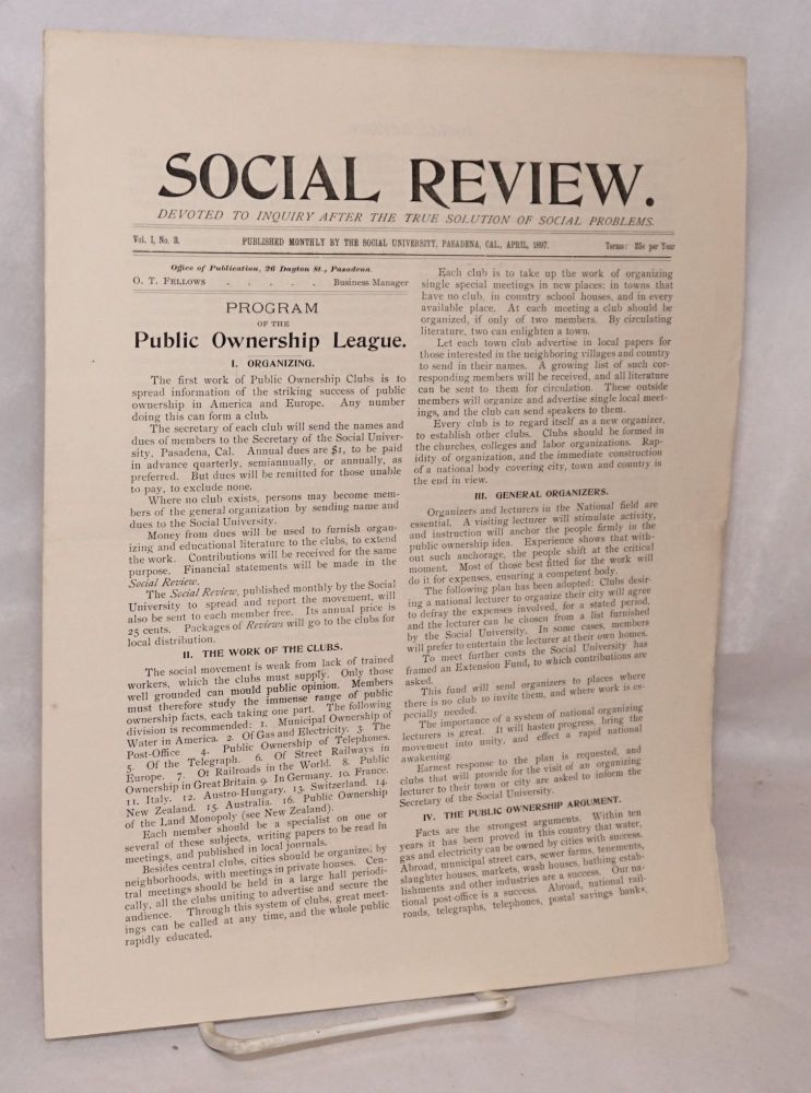 Social review, devoted to inquiry after the true solution of social problems. Vol. 1, no. 3, April, 1897. O. T. Fellows, ed.