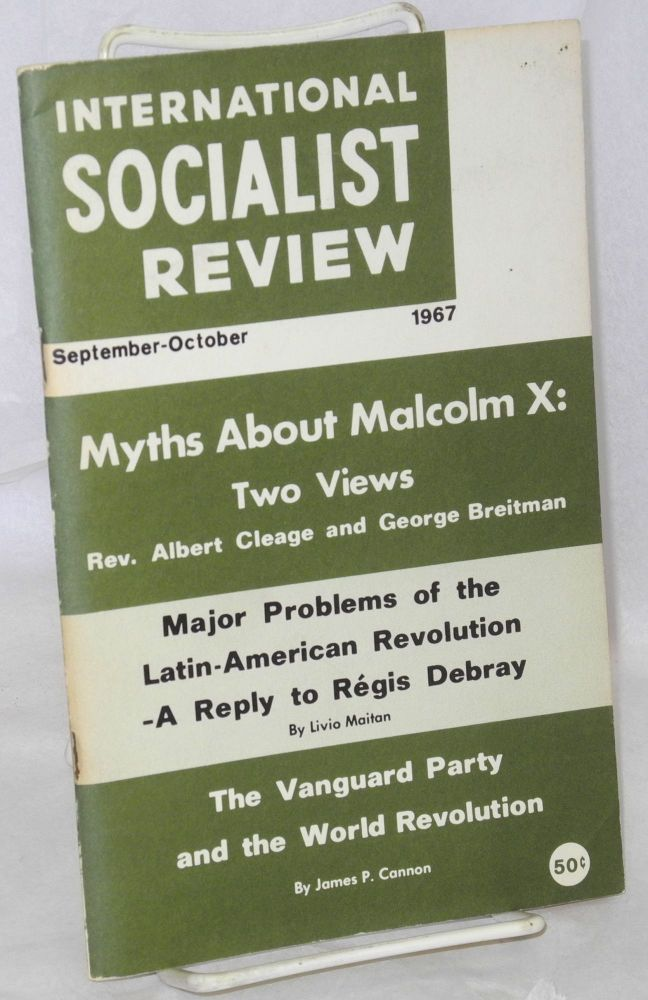 International Socialist Review: vol. 28, no. 5, September-October, 1967, whole number 182: Myths about Malcolm X. Rev. Albert Cleage, James P. Cannon, George Breitman.