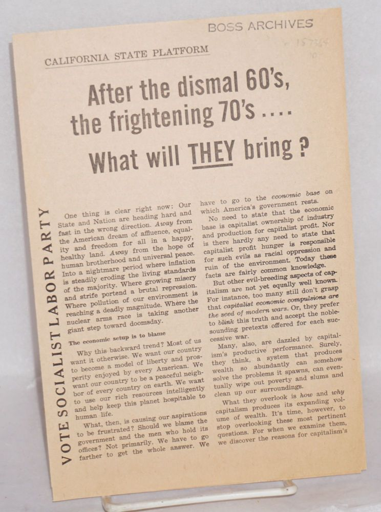 After the dismal 60's, the frightening 70's... what will they bring? Vote Socialist Labor Party. California State Platform. Socialist Labor Party.