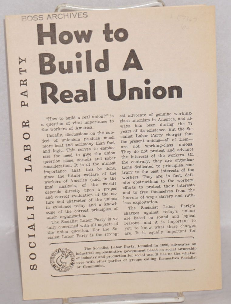 How to build a real union. Socialist Labor Party.