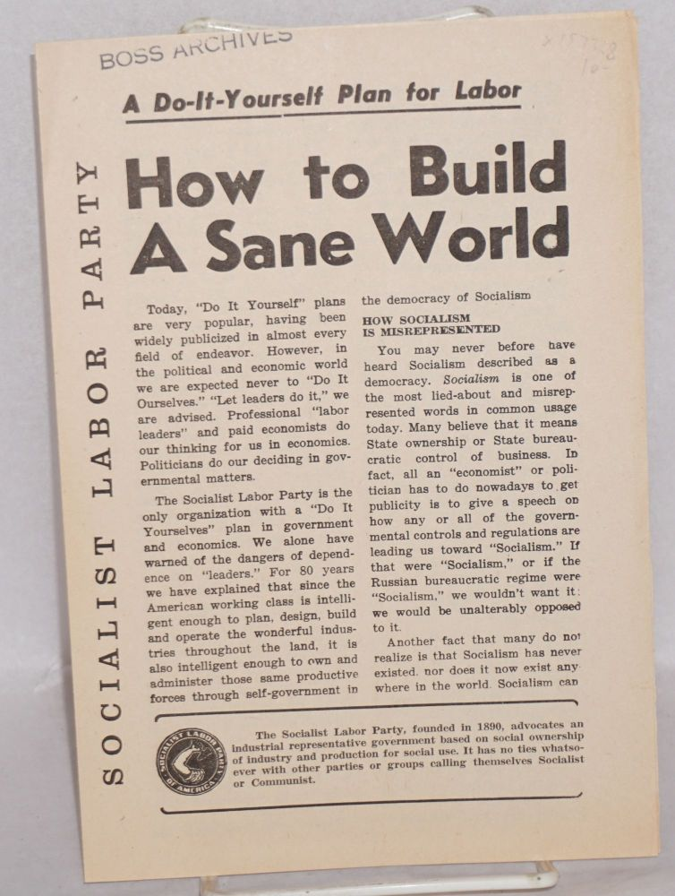 How to build a sane world. Socialist Labor Party.
