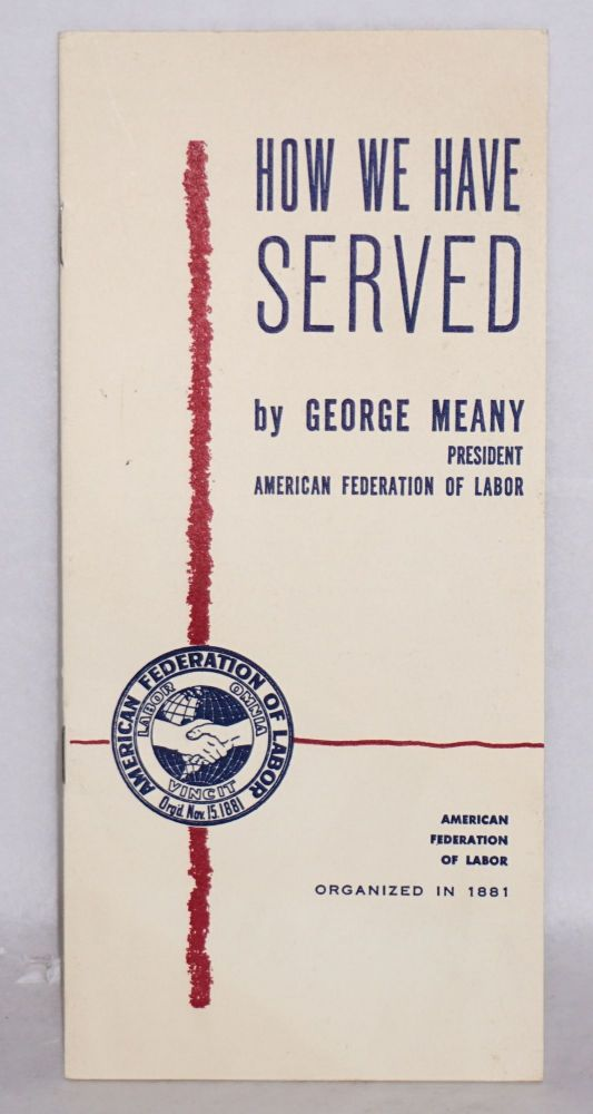 How we have served. George Meany.