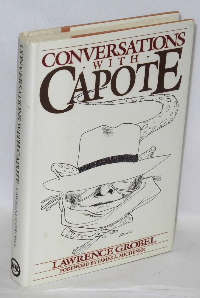 Conversations with Capote; with a foreword by James A. Michener. Lawrence Grobel.