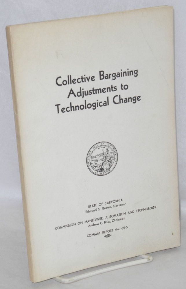 Collective bargaining adjustments to technological change. Division of Labor Statistics and Research California. Department of Industrial Relations.