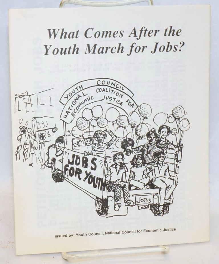 What comes after the Youth March for Jobs? National Council for Economic Justice Youth Council.