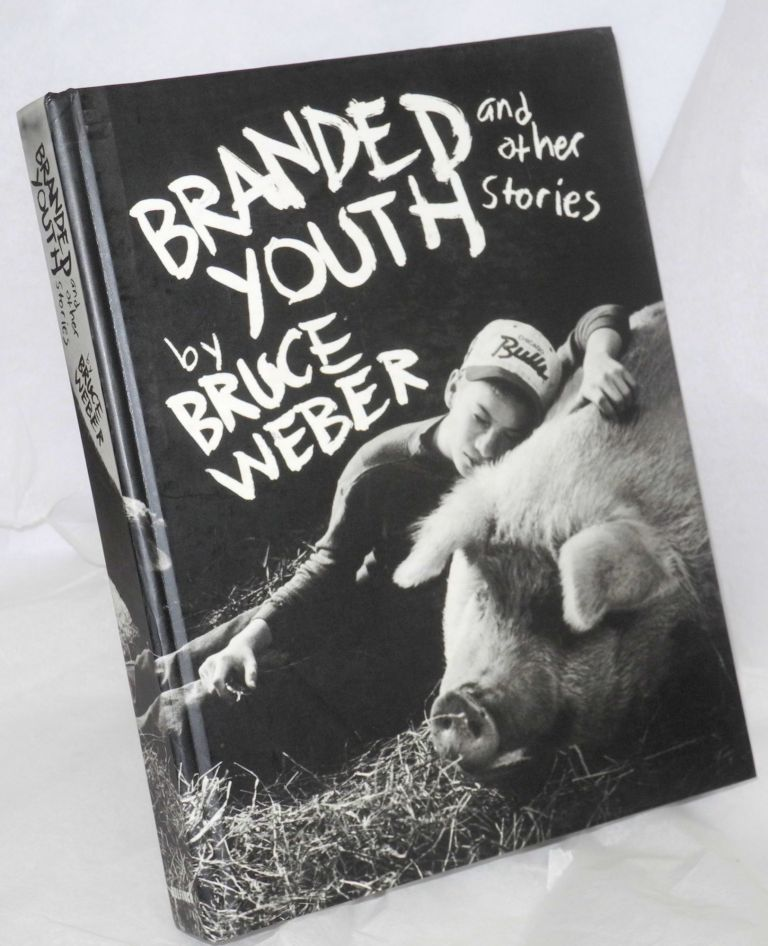 Branded youth and other stories. Bruce Weber.