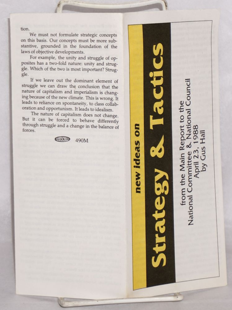 New ideas on strategy & tactics, from the main report to the National Committee & National Council, April 23, 1988. Gus Hall.