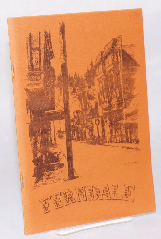 Ferndale today and yesterday; being a brief history of Ferndale's past, a recount of its virtues today and containing maps and information for a self-guided tour to 86 sites of historic interest. Jan Young, L. N. Eifert.