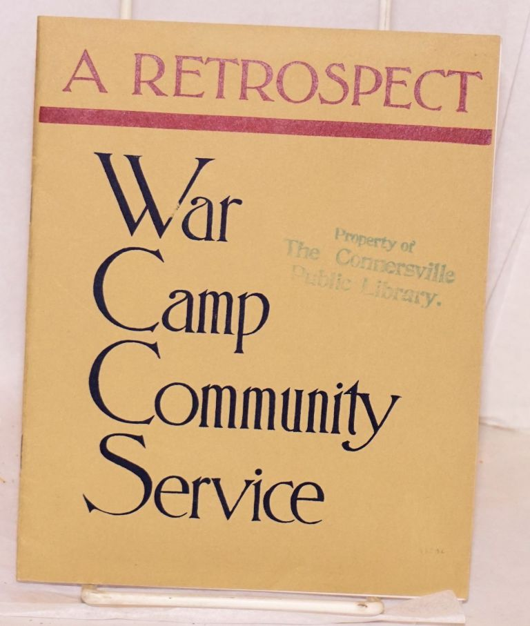 War camp community service: a retrospect. How a nation served its sons in Army and Navy through organized community hospitality