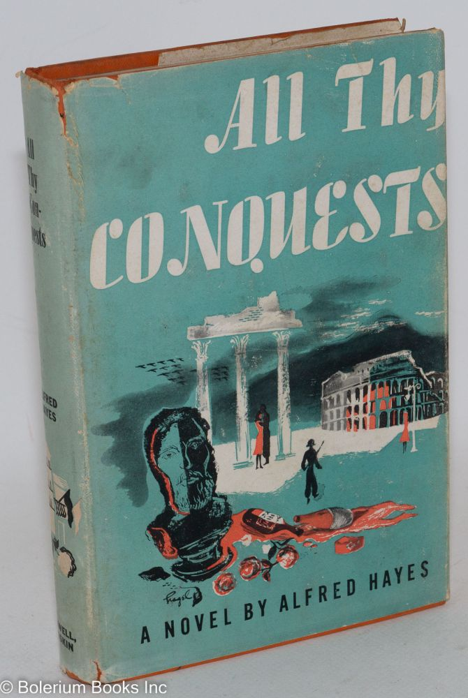 All thy conquests. Alfred Hayes.