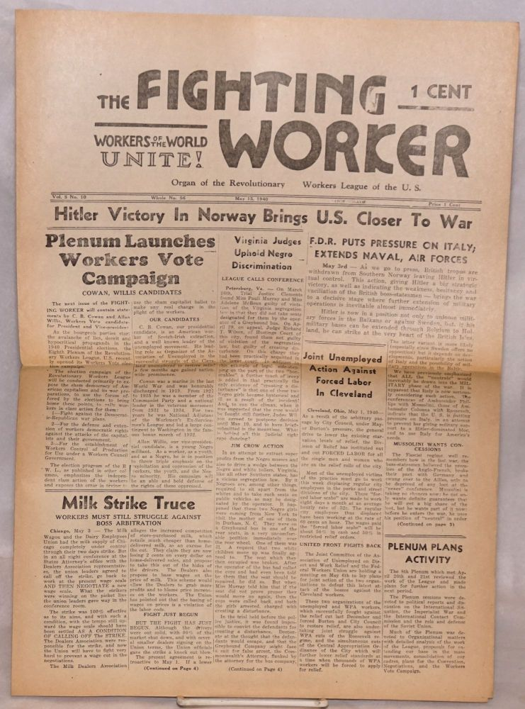 The fighting worker, official organ of the Revolutionary Workers League, U.S. Vol. 5 no. 10, whole no. 56, May 15, 1940. Revolutionary Workers League.
