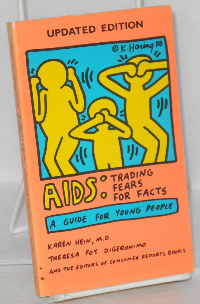 AIDS: trading fears for facts, a guide for young people, updated edition. Karen Hein, Theresa Foy Digeronimo.